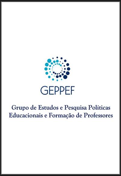 GEPPEF Grupo de Estudos e Pesquisa Políticas Educacionais e Formação de Professores